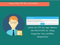 Rahasia Tab Tambah PTK baru pada aplikasi Dapodikdasmen yang dikunci
