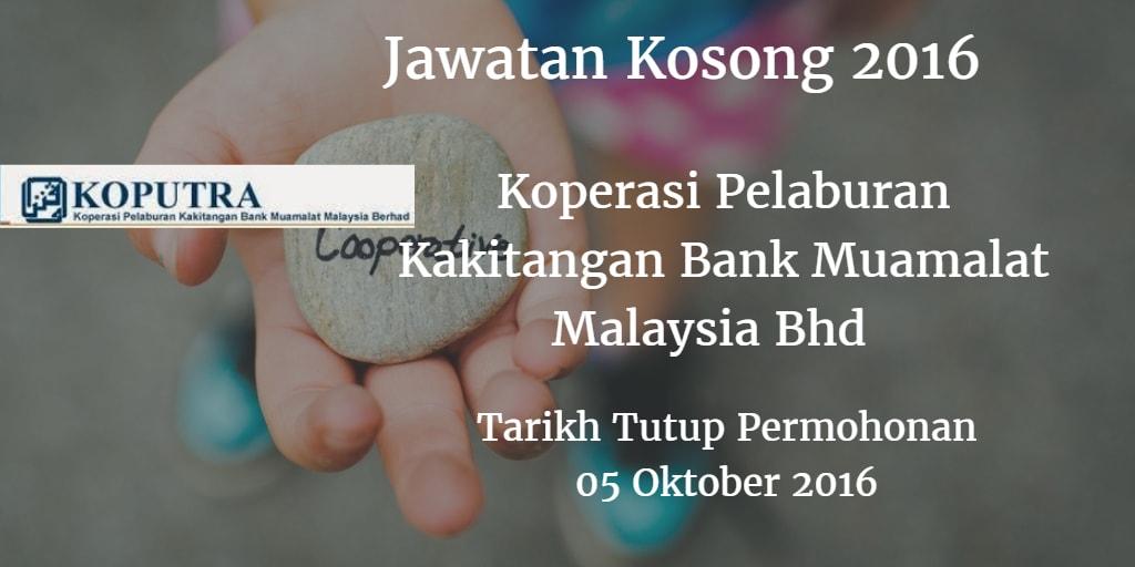 Jawatan Kosong Koperasi Pelaburan Kakitangan Bank Muamalat Malaysia Bhd  05 Oktober 2016