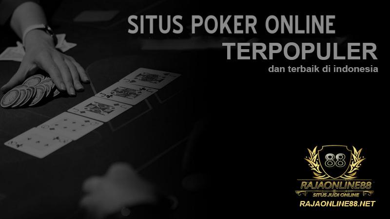 Situs Poker Online Terpopuler | RajasenangQQ