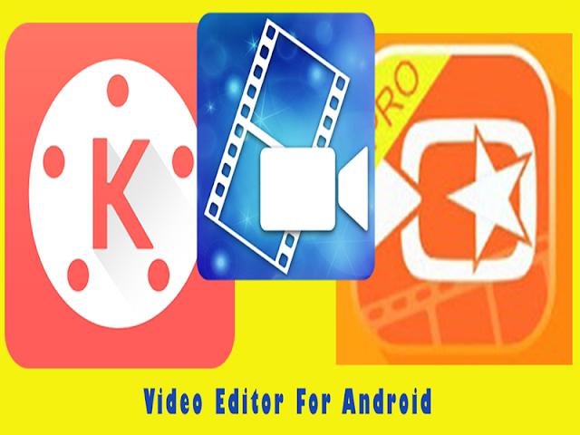 3 Aplikasi Editing Video Recomended Untuk Android