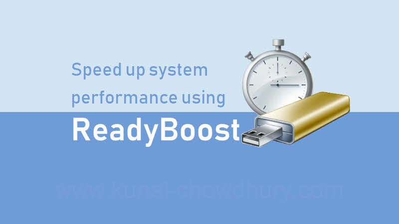 What is ReadyBoost? How to speed up Windows 10 system performance using ReadyBoost?