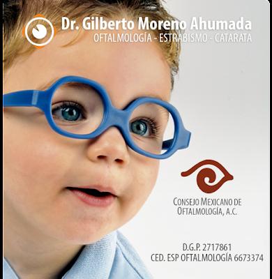 Dr. Gilberto Moreno Ahumada OFTALMÓLOGO GUADALAJARA