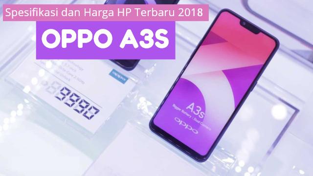Spesifikasi dan Harga HP Oppo A3S Terbaru 2018