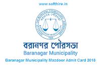 Baranagar Municipality Mazdoor Admit Card