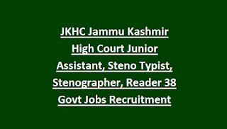 JKHC Jammu Kashmir High Court Junior Assistant, Steno Typist, Stenographer, Reader 38 Govt Jobs Recruitment Test Notification 2018