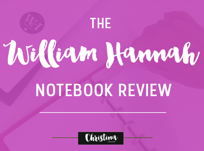 Review of the William Hannah Notebook - www.christina77star.co.uk
