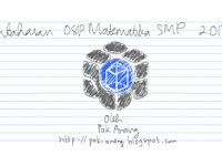 Pembahasan Soal OSP Matematika SMP 2018 Oleh Pak Anang