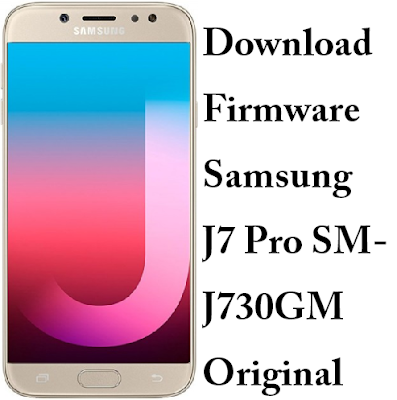 Download Firmware Samsung J7 Pro SM-J730GM Original