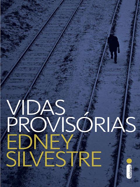 Vidas provisórias - Edney Silvestre