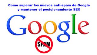 Cómo superar los nuevos anti-spam de Google y mantener el posicionamiento SEO