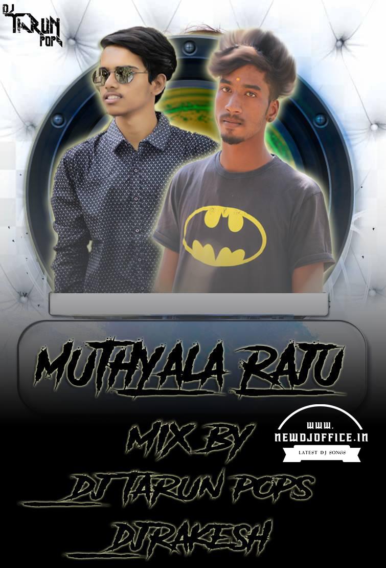 MUTHYALA RAJU NEW SONG DJ MIX - DJ MIX by DJ TARUN POPS DJ