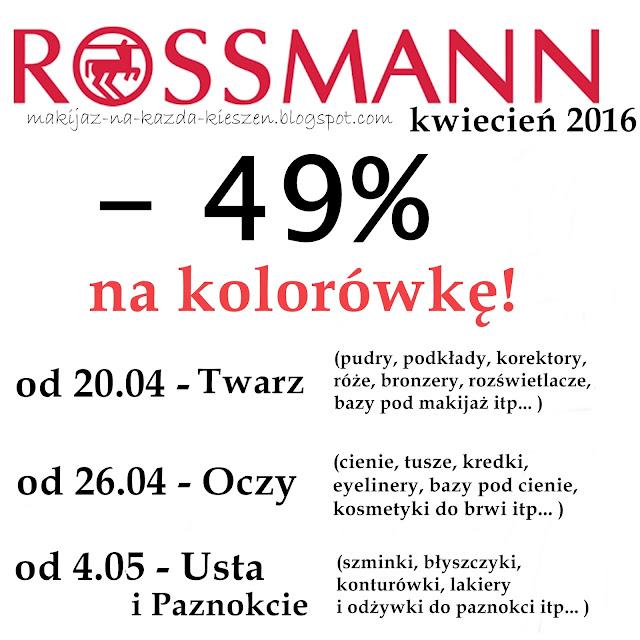Rossmann - 49% na kolorówkę - kwiecień 2016 - co kupić? :)