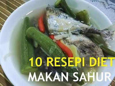 Resepi Diet Makan Sahur