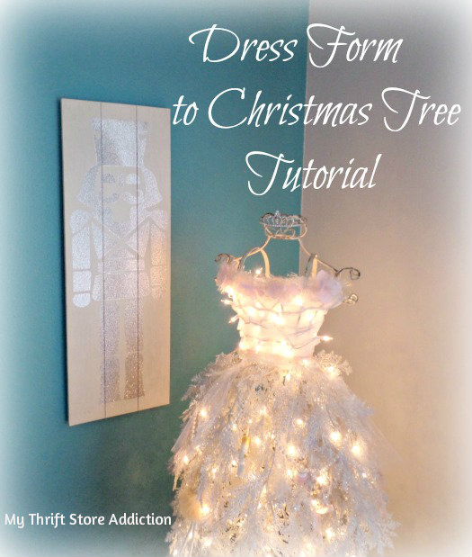 My Thrift Store Addiction Dress Form To Christmas Tree