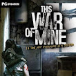 This War of Mine Free Download Game « Download Free Games - PC Game - Full Version Games