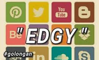 Apa itu istilah edgy dalam media sosial