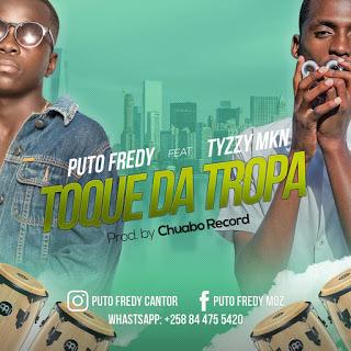 Puto Fred feat. Tyzzy Mkn-Toque da tropa