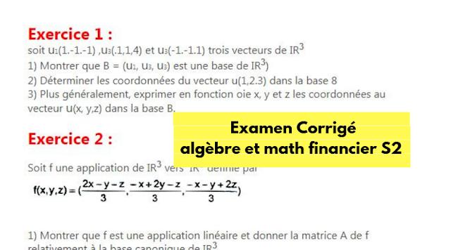 Examen Corrigé algèbre et math financier s2
