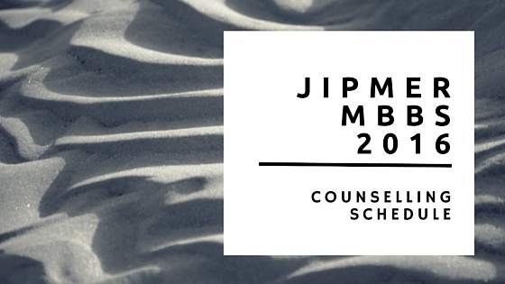 JIPMER MBBS Counselling Schedule 2016