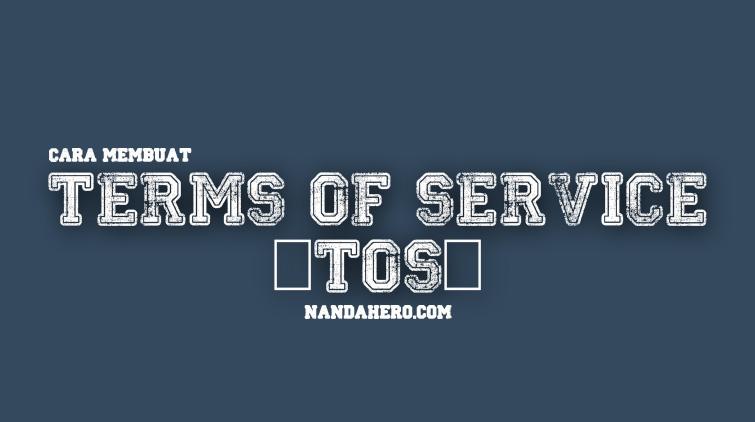 tentang bagaimana cara menciptakan terms of service atau yang kerap disingkat TOS ini Tutorial Membuat Terms of Service (TOS) di Blog dengan Privacy Policy Online
