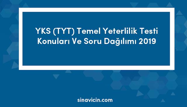 YKS (TYT) Temel Yeterlilik Testi Konuları Ve Soru Dağılımı 2019