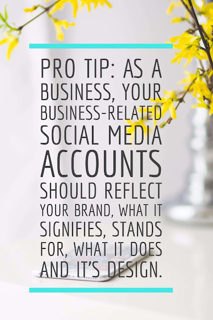 Pro Tip: As a business, ALL your business-related social media accounts should reflect your brand, what it signifies, stands for, what it does and it's design.