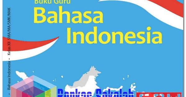 Buku Guru Bahasa Indonesia Kelas 12 (XII) Revisi 2018 ...