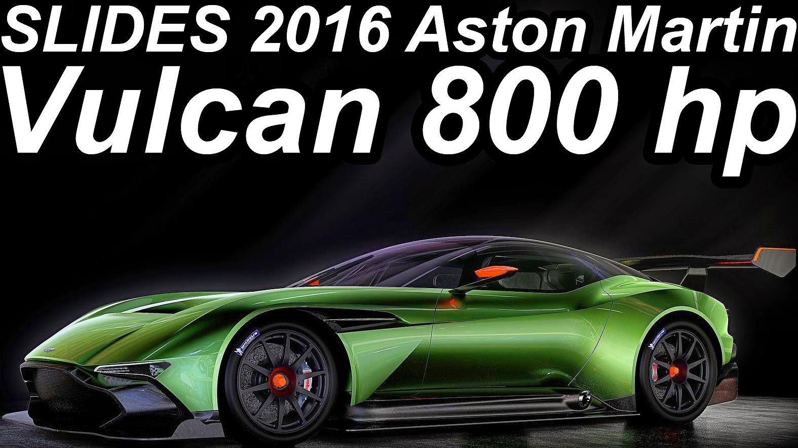 Carwp Slides Aston Martin Vulcan 2016 Rwd 7 0 V12 800 Cv