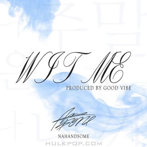 NAHANDSOME – Wit Me – Single