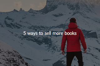 5 Ways To Sell More Books by Emma Wilson for AuthorRamp