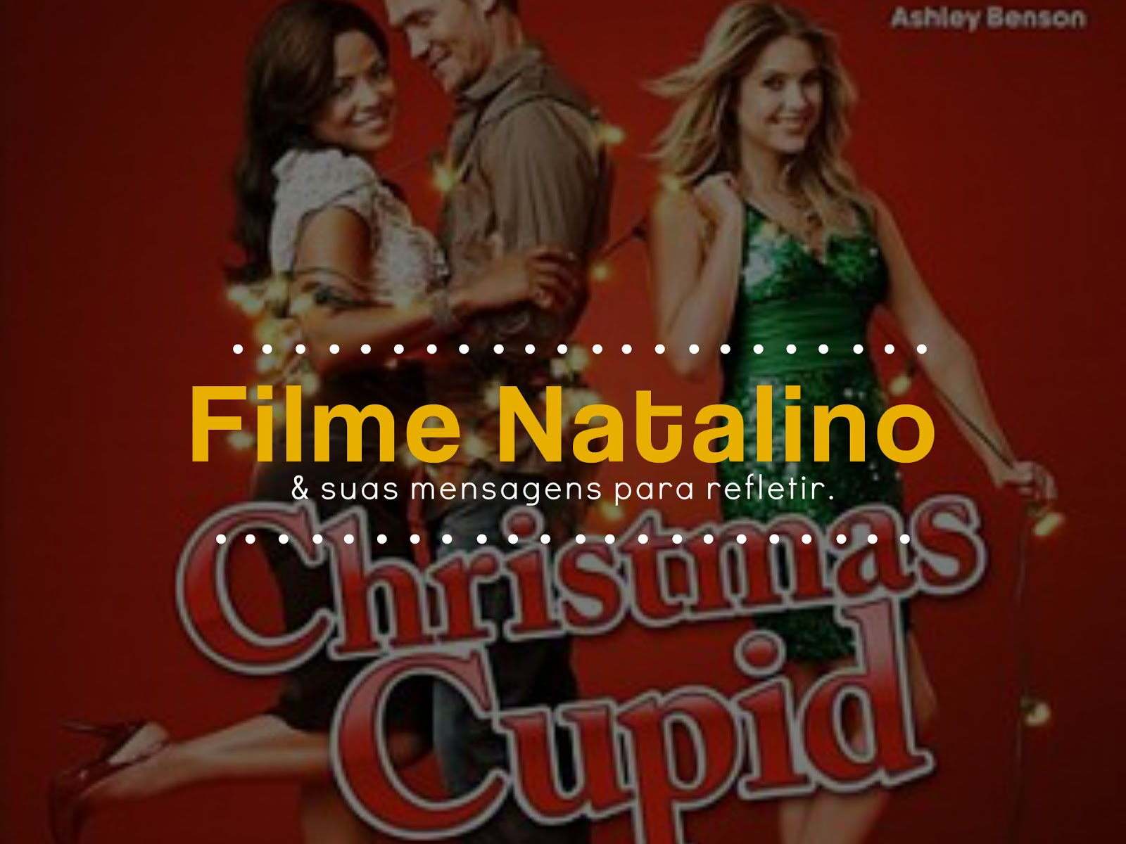 FILME NATALINO: CUPIDO DE NATAL