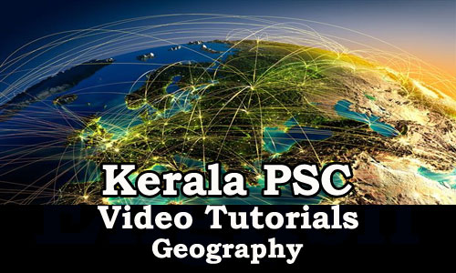 Kerala PSC Video Tutorials - Geography