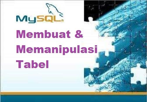 MySQL Series : Membuat dan Memanipulasi Tabel di MySQL