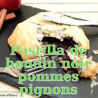 http://danslacuisinedhilary.blogspot.fr/2016/01/pastilla-boudin-noir-pommes-pignons-raisins-miel.html