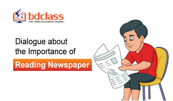Importance of reading newspaper dialogue