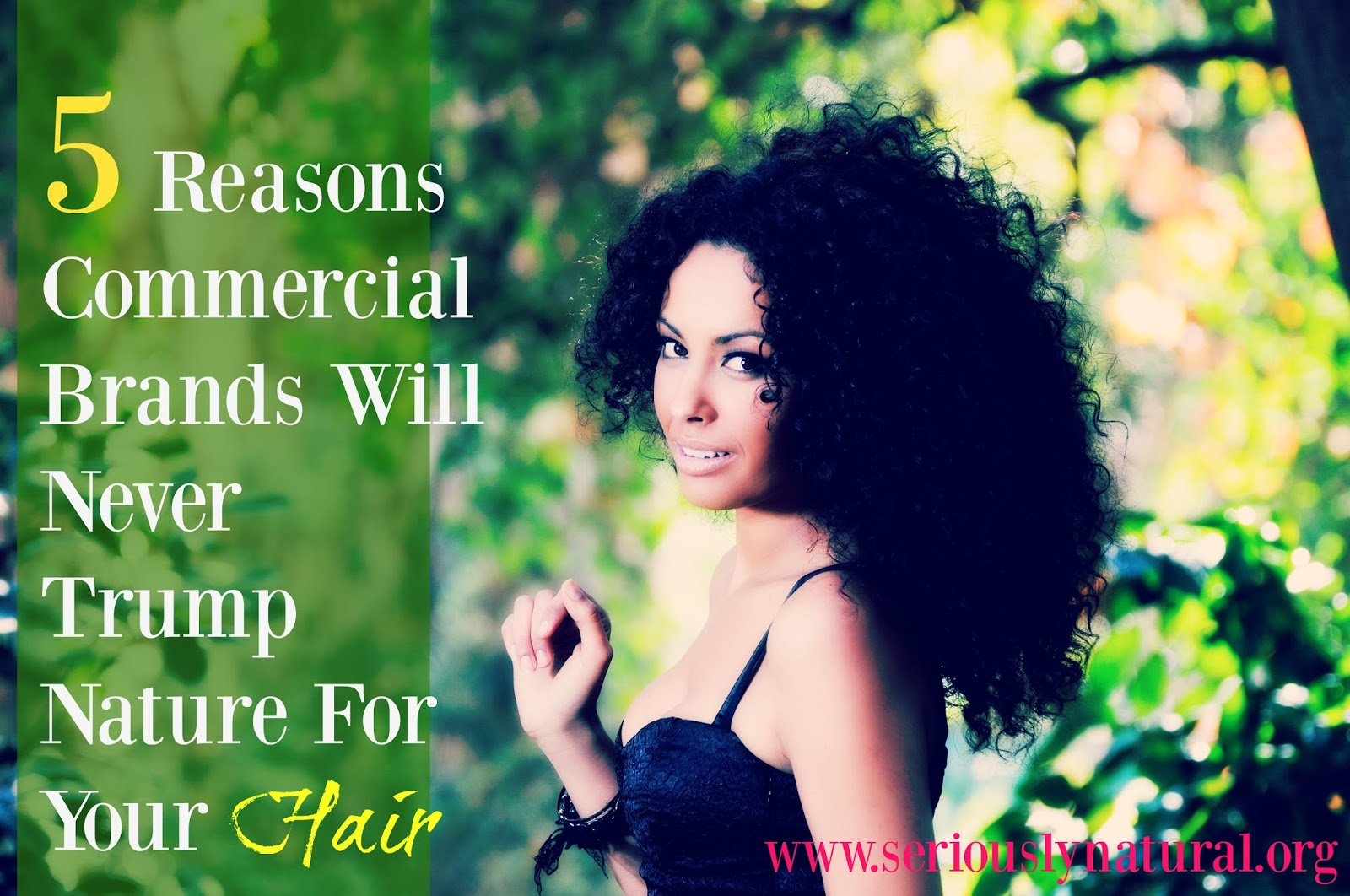 5 Reasons Commercial Brands Will Never Trump Nature For Your Hair