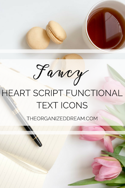 The Organized Dream: Fancy Heart Script Functional Text Icons