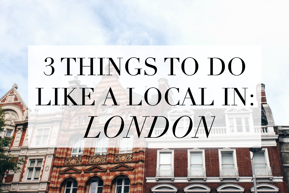 to do like a local in london