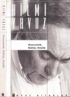 Hilmi Yavuz - Osmanlılık, Kültür, Kimlik