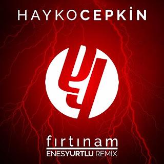 Hayko Cepkin - Fırtınam (Enes Yurtlu Remix 2016)