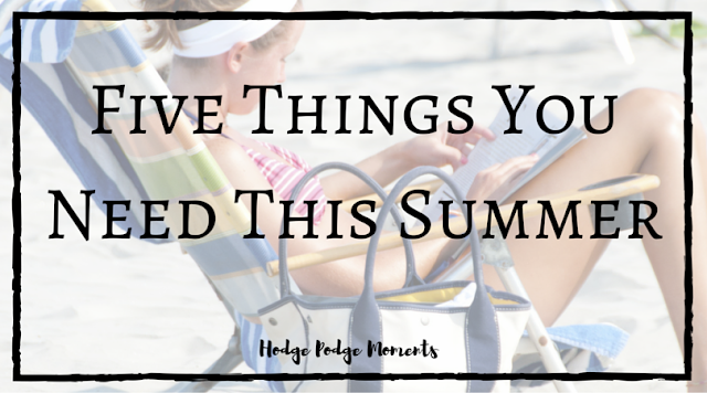 5 Things You Need This Summer