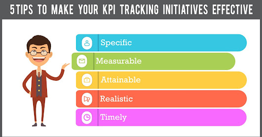 5 Tips to make your KPI tracking initiatives effective