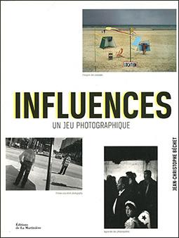 Couverture du livre Influences, un jeu photographique de Jean-Christophe Béchet