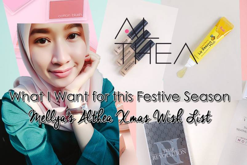 What I Want for this Festive Season - Althea Christmas Top 10 Wish List