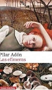 """""""Las efimeras"""" - Pilar Adón"""