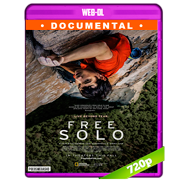 Free Solo (2018) WEB-DL 720p Audio Ingles 5.1 Subtitulada