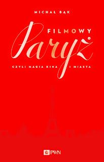 Filmowy Paryż - Marcin Bąk