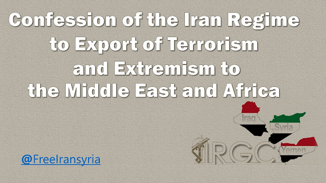 Confession of the Iran Regime to Export of Terrorism and Extremism to the Middle East and Africa
