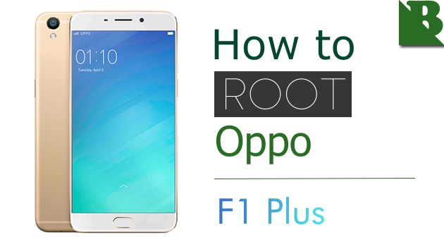 How To Root Oppo F1 Plus (X9009) And Install TWRP Recovery