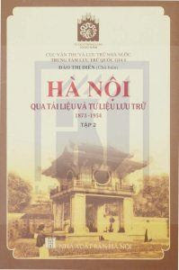Hà Nội Qua Tài Liệu Và Tư Liệu Lưu Trữ 1873-1954 Tập 2 - Đào Thị Diến